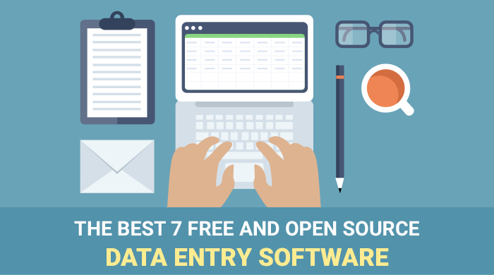 The Best 7 Free and Open Source Data Entry Software