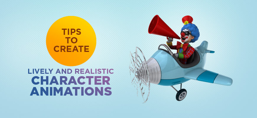 15 tips to create lively and realistic character animations