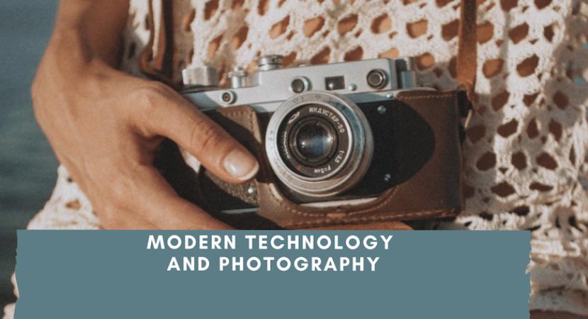 Modern Technology and Photography - Tech Fuga